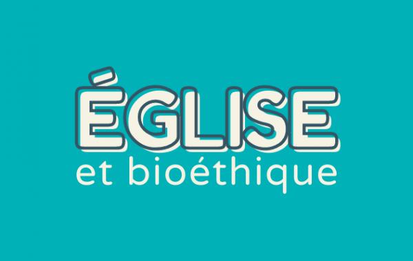 Eglise et bioéthique CEF