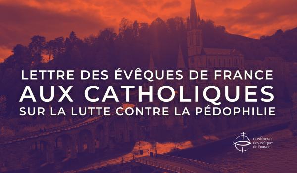 Lettre des évêques de France aux catholiques sur la lutte contre la pédophilie